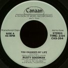 "RUSTY GOODMAN--""""YOU CHANGED MY LIFE"""" (2:54)/""""REMEMBER ME"""" (3:09) 45 RPM 7"""" Vinyl"