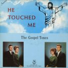THE GOSPEL TONES--HE TOUCHED ME Vinyl LP
