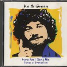 KEITH GREEN--HERE AM I, SEND ME - SONGS OF EVANGELISM Compact Disc (CD)