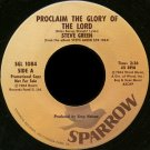 "STEVE GREEN--""""PROCLAIM THE GLORY OF THE LORD"""" (2:36) (BOTH SIDES STEREO) 45 RPM 7"""" Vinyl"