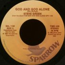 "STEVE GREEN--""""GOD AND GOD ALONE"""" (4:00) (BOTH SIDES STEREO) 45 RPM 7"""" Vinyl"