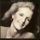 PAM MARK HALL--NEVER FADES AWAY Vinyl LP