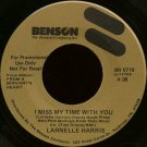 "LARNELLE HARRIS--""""I MISS MY TIME WITH YOU"""" (4:38) (BOTH SIDES STEREO) 45 RPM 7"""" Vinyl"