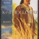 KEN HOLLOWAY--HE WHO MADE THE RAIN Cassette Tape