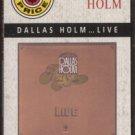 DALLAS HOLM--DALLAS HOLM ... LIVE Cassette Tape