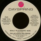 "DALLAS HOLM AND PRAISE--""""WHILE I'M STANDING HERE"""" (3:53)/""""IT'S WAR"""" (3:10) 45 RPM 7"""" Vinyl"