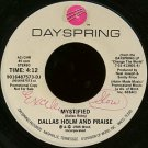 "DALLAS HOLM AND PRAISE--""""MYSTIFIED"""" (4:12)/""""CHANGE THE WORLD"""" (4:40) 45 RPM 7"""" Vinyl"