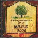 WAYNE KIRKPATRICK--THE MAPLE ROOM Compact Disc (CD)