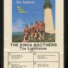 THE KNOX BROTHERS--THE LIGHTHOUSE 8-Track Tape