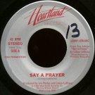 """LENNY LEBLANC--""""SAY A PRAYER"""" (3:51) (Stereo/Stereo) 45 RPM 7"""" Vinyl"""