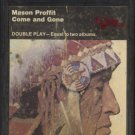 MASON PROFFIT--COME AND GONE 8-Track Tape