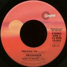 "MESSENGER--""""PRESSIN' ON"""" (3:47)/""""I STILL LOVE YOU"""" (5:08) 45 RPM 7"""" Vinyl"