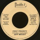 """JEFF MOODY--""""""""FIRST PRIORITY"""""""" (4:18) (BOTH SIDES STEREO) 45 RPM 7"""""""" Vinyl"""