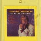 TOM NETHERTON--MY FAVORITE HYMNS 8-Track Tape