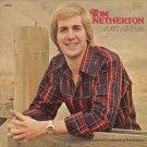 TOM NETHERTON--JUST AS I AM Vinyl LP