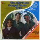 THE OLD TIME GOSPEL HOUR TRIO--YOU WON'T BELIEVE THE DIFFERENCE! Vinyl LP