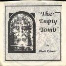 "RHETT PALMER--""""THE EMPTY TOMB"""" (3:33)/""""WHO IS THIS MAN"""" (4:16) 45 RPM 7"""" Vinyl"