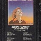 JOHN PANTRY--EMPTY HANDED 8-Track Tape