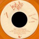 "LEON PATILLO--""""ISN'T IT CRAZY"""" (4:36) (BOTH SIDES STEREO) 45 RPM 7"""" Vinyl"