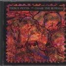 PIERCE PETTIS--CHASE THE BUFFALO Compact Disc (CD)