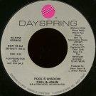 "PHIL & JOHN--""""FOOL'S WISDOM"""" (3:00) (BOTH SIDES STEREO) 45 RPM 7"""" Vinyl"