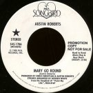 "AUSTIN ROBERTS--""""MARY GO ROUND"""" (3:06)/""""IN THE GARDEN"""" (3:48) 45 RPM 7"""" Vinyl"