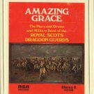 ROYAL SCOTS DRAGOON GUARD--AMAZING GRACE 8-Track Tape