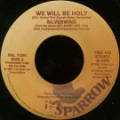 "SILVERWIND--""""WE WILL BE HOLY"""" (4:03)/""""A MIGHTY VOICE OF PRAISE"""" (2:48) 45 RPM 7"""" Vinyl"