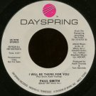 """PAUL SMITH--""""""""I WILL BE THERE FOR YOU"""""""" (4:51) (BOTH SIDES STEREO) 45 RPM 7"""""""" Vinyl"""
