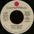 "PAUL SMITH--""""BIGGER THAN LIFE"""" (5:31) (BOTH SIDES STEREO) 45 RPM 7"""" Vinyl"