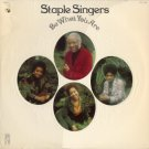 STAPLE SINGERS--BE WHAT YOU ARE Vinyl LP