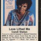 CANDI STATON--LOVE LIFTED ME Cassette Tape