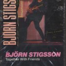 BJORN STIGSSON--TOGETHER WITH FRIENDS Cassette Tape