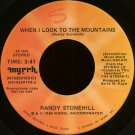 "RANDY STONEHILL--""""WHEN I LOOK TO THE MOUNTAINS"""" (3:41) (STEREO/MONO) 45 RPM 7"""" Vinyl"