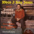 JIMMY SWAGGART--WHEN I SAY JESUS Vinyl LP