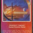 SWEET COMFORT BAND--PERFECT TIMING Cassette Tape