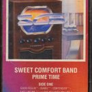SWEET COMFORT BAND--PRIME TIME Cassette Tape