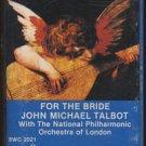 JOHN MICHAEL TALBOT--FOR THE BRIDE Cassette Tape