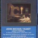 JOHN MICHAEL TALBOT--LIGHT ETERNAL Cassette Tape