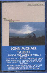 JOHN MICHAEL TALBOT--SONGS FOR WORSHIP VOL. II Cassette Tape