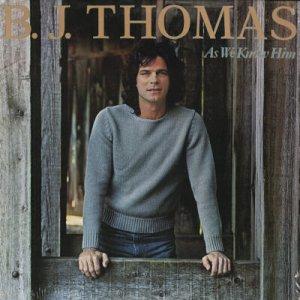 B.J. THOMAS--AS WE KNOW HIM Vinyl LP