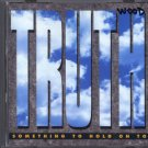 TRUTH--SOMETHING TO HOLD ON TO Compact Disc (CD)