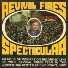 VARIOUS ARTISTS--REVIVAL FIRES SPECTACULAR Vinyl LP