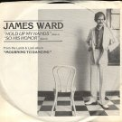 "JAMES WARD--""HOLD UP MY HAND"" (3:35)/""SO HIS HONOR"" (4:18) 45 RPM 7"" Vinyl"