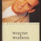 WAYNE WATSON--A BEAUTIFUL PLACE Cassette Tape