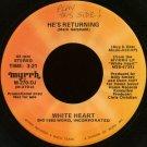 """WHITE HEART--""""""""HE'S RETURNING"""""""" (3:21/4:23) 45 RPM 7"""""""" Vinyl"""