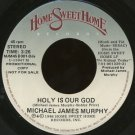 "MICHAEL JAMES MURPHY/WHITEHEART--""HOLY IS OUR GOD"" (3:26)/""HOSANNA"" (3:50) 45 RPM 7"" Vinyl"