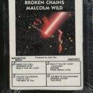 MALCOLM WILD--BROKEN CHAINS 8-Track Tape