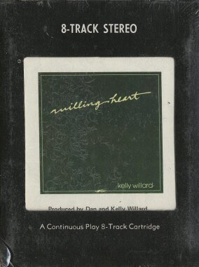 KELLY WILLARD--WILLING HEART 1981 8-Track Tape (Sealed)