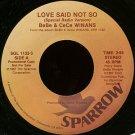 """BEBE & CECE WINANS--""""""""LOVE SAID NOT SO"""""""" (SPECIAL RADIO VERSION - 2:55)/(ALBUM VERSION - 4:30) 45 RP"""